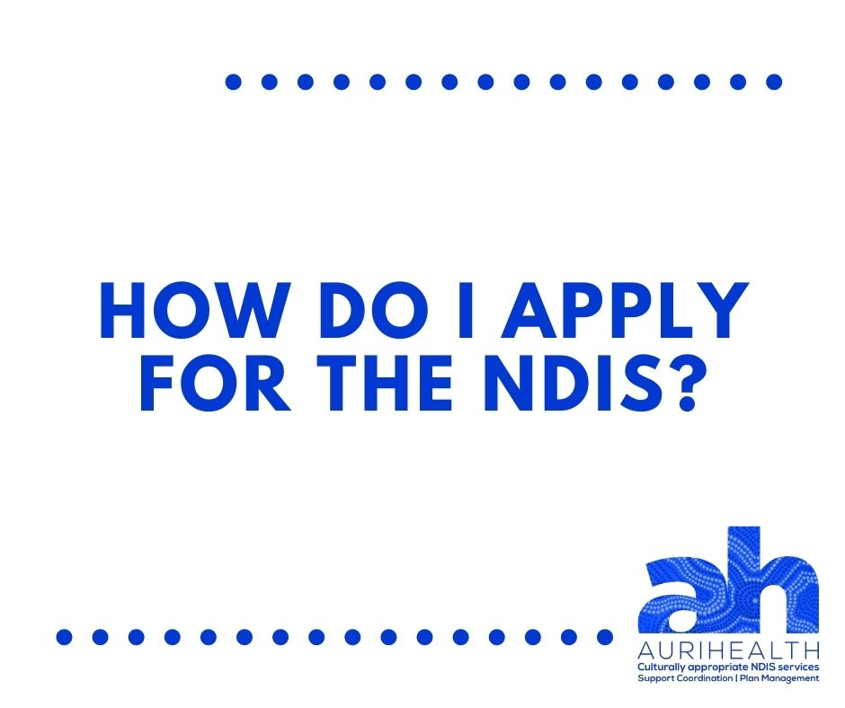 TexT: How do I apply for the NDIS?